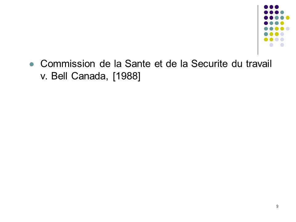 9 Commission de la Sante et de la Securite du travail v. Bell Canada, [1988] 9