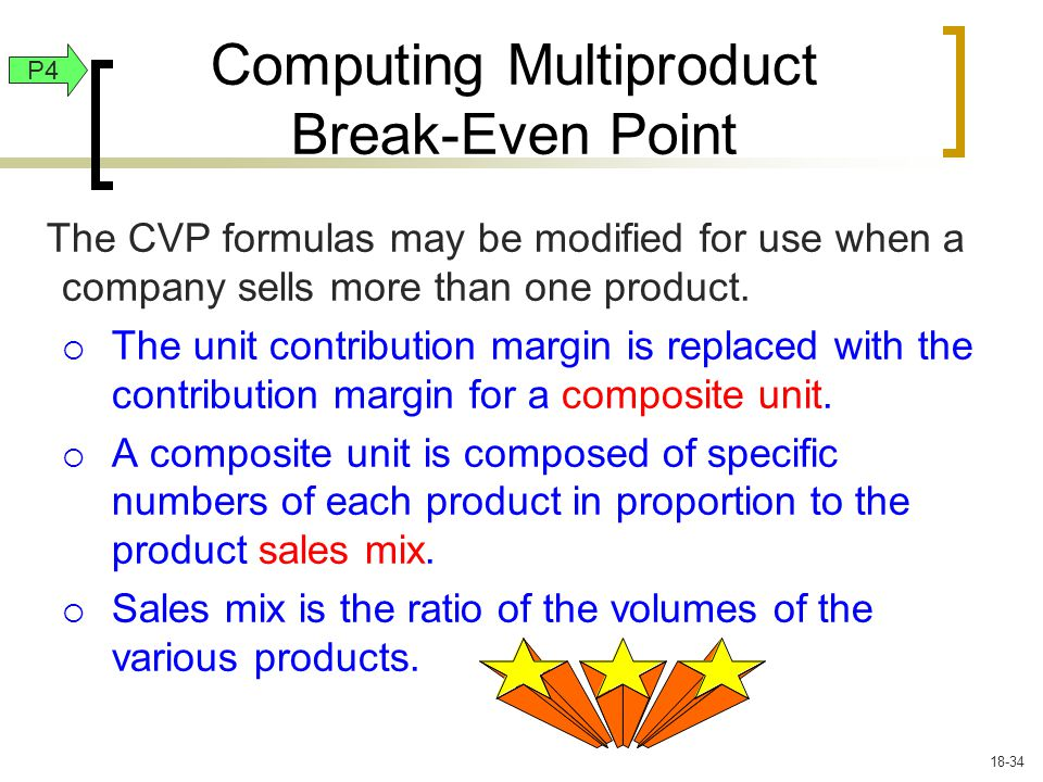 The CVP formulas may be modified for use when a company sells more than one product.