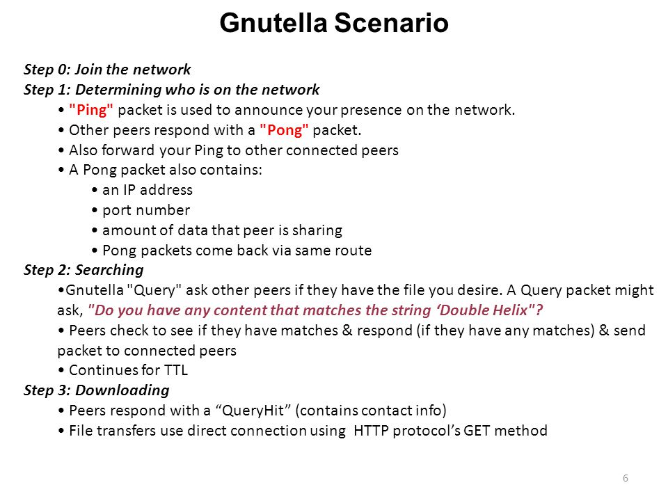 6 Gnutella Scenario Step 0: Join the network Step 1: Determining who is on the network