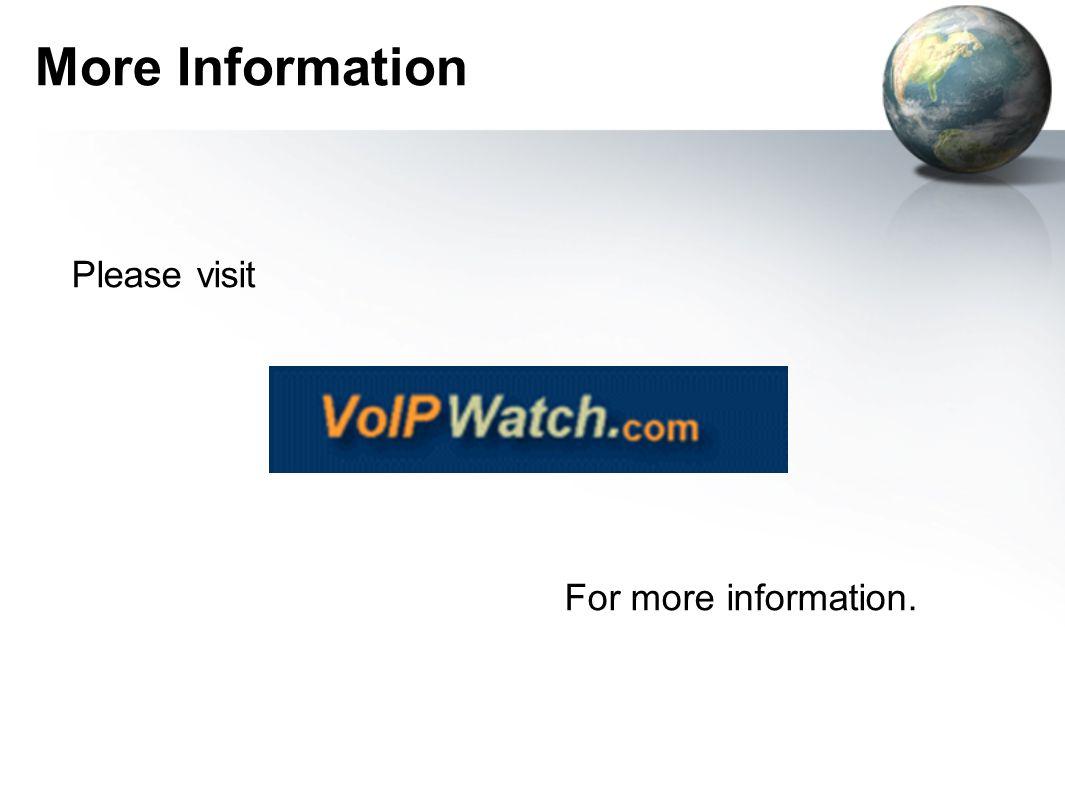 More Information Please visit For more information.