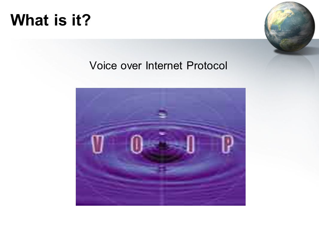 What is it Voice over Internet Protocol