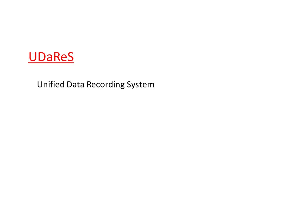 UDaReS Unified Data Recording System