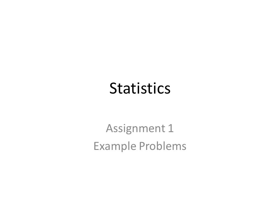 Statistics Assignment 1 Example Problems