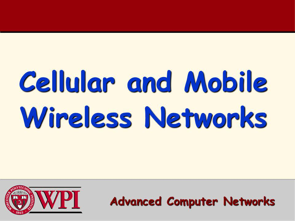 Cellular and Mobile Wireless Networks Advanced Computer Networks
