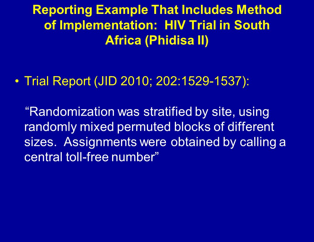 Reporting Example That Includes Method of Implementation: HIV Trial in South Africa (Phidisa II) Trial Report (JID 2010; 202:1529-1537): Randomization