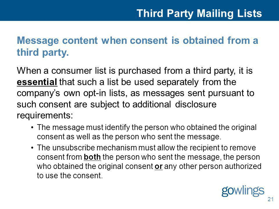 21 Third Party Mailing Lists Message content when consent is obtained from a third party. When a consumer list is purchased from a third party, it is