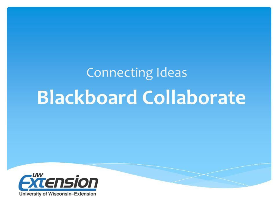 Connecting Ideas Blackboard Collaborate