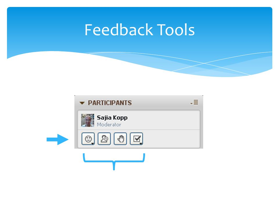 Participant Polling Polling lets participants answer questions asked verbally or included on the moderator slides.