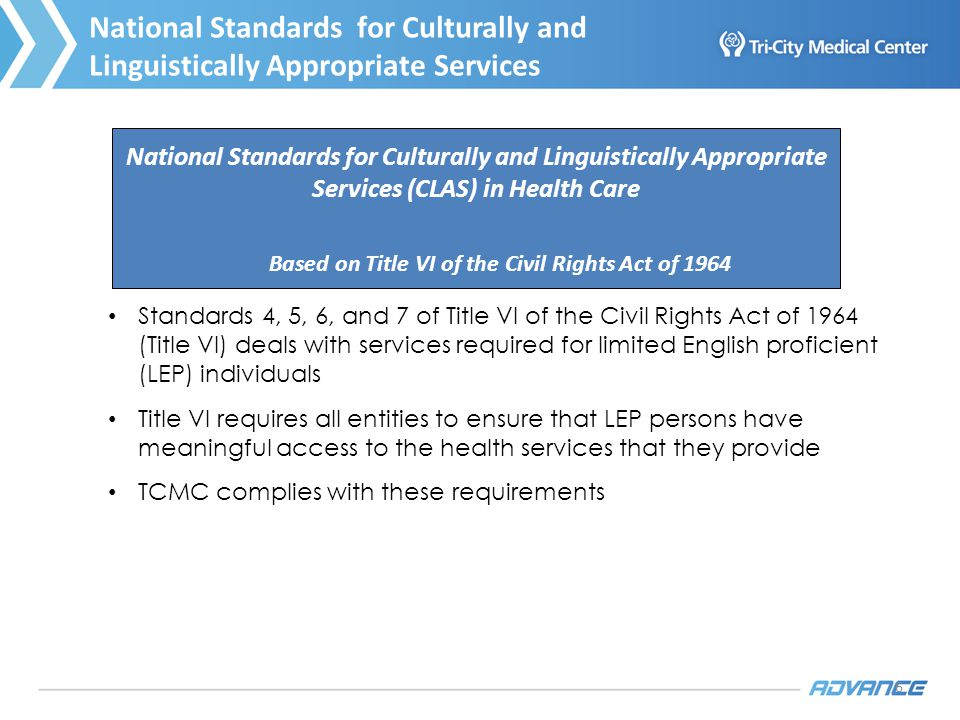 6 Standards 4, 5, 6, and 7 of Title VI of the Civil Rights Act of 1964 (Title VI) deals with services required for limited English proficient (LEP) in