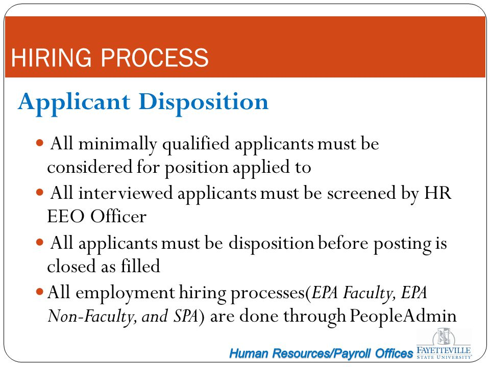 HIRING PROCESS Applicant Disposition All minimally qualified applicants must be considered for position applied to All interviewed applicants must be
