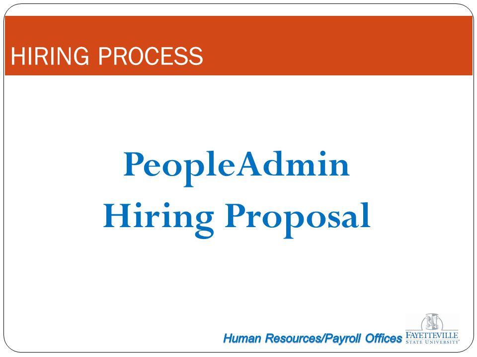 HIRING PROCESS PeopleAdmin Hiring Proposal