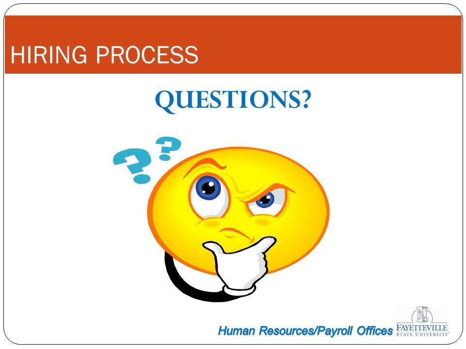 HIRING PROCESS QUESTIONS