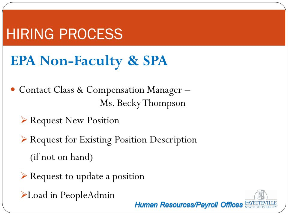 HIRING PROCESS EPA Non-Faculty & SPA Contact Class & Compensation Manager – Ms. Becky Thompson Request New Position Request for Existing Position Desc