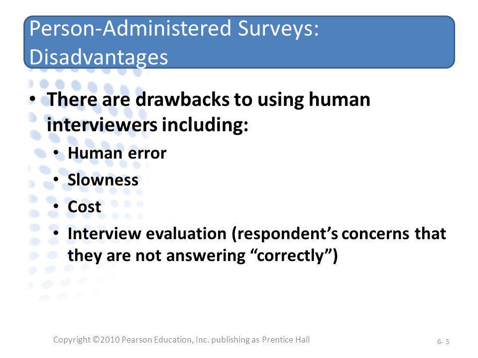 Advantages & Disadvantages of Data Collection Methods Copyright ©2010 Pearson Education, Inc.