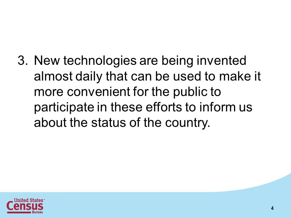 3.New technologies are being invented almost daily that can be used to make it more convenient for the public to participate in these efforts to infor