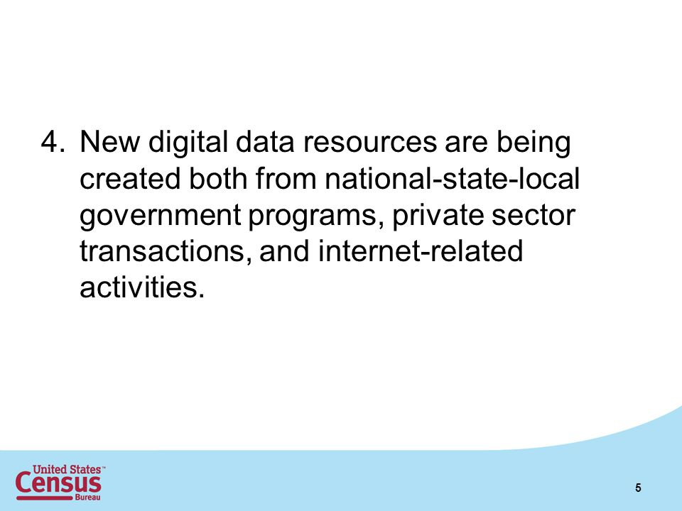 4.New digital data resources are being created both from national-state-local government programs, private sector transactions, and internet-related a