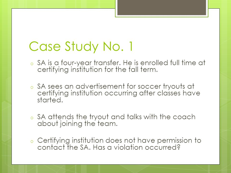 Case Study No. 1 o SA is a four-year transfer.