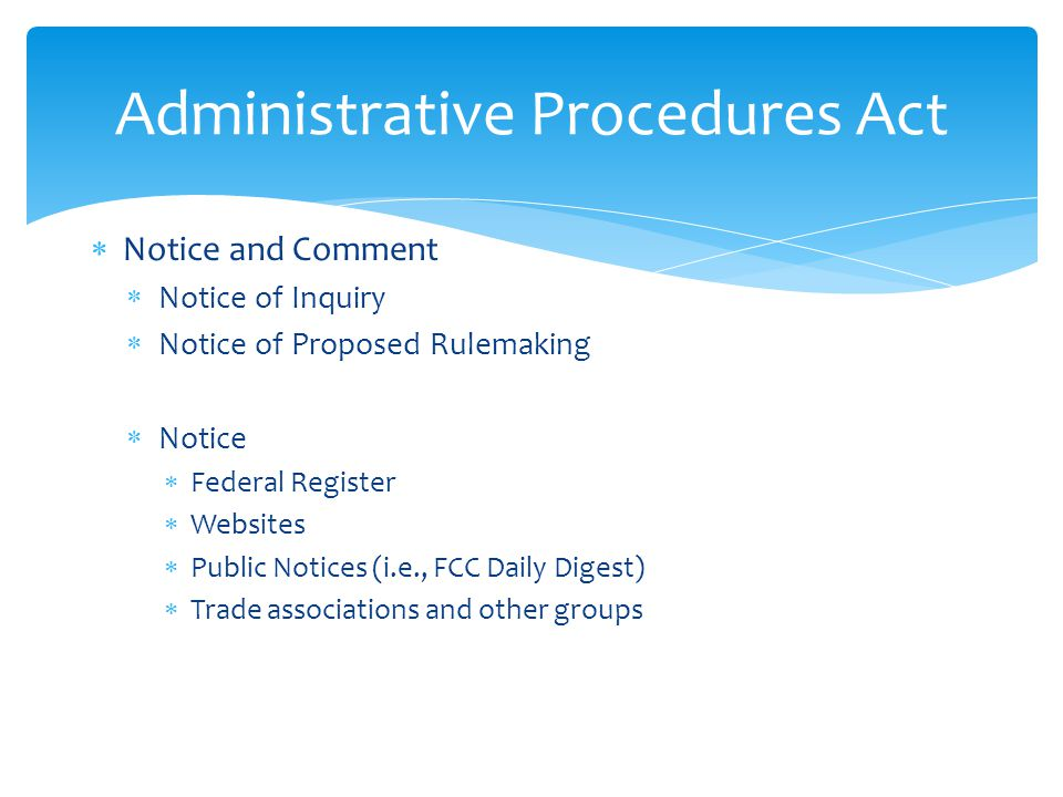 Administrative Procedures Act Notice and Comment Notice of Inquiry Notice of Proposed Rulemaking Notice Federal Register Websites Public Notices (i.e.