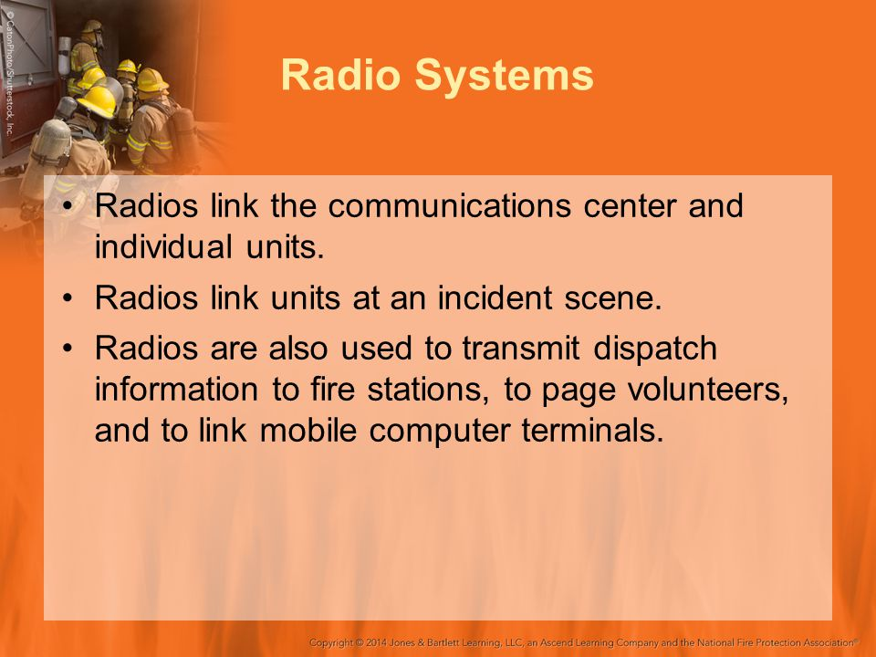 Radio Systems Radios link the communications center and individual units.