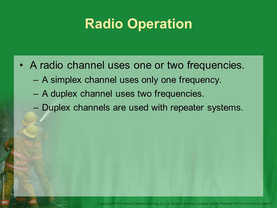 Radio Operation A radio channel uses one or two frequencies.