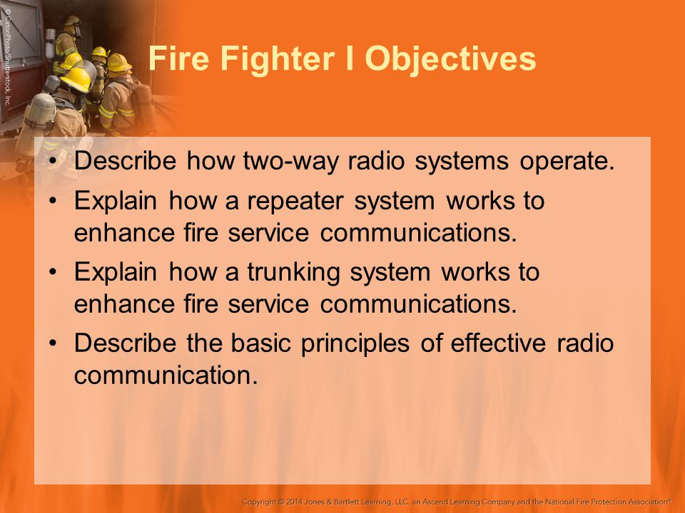 Fire Fighter I Objectives Describe how two-way radio systems operate.