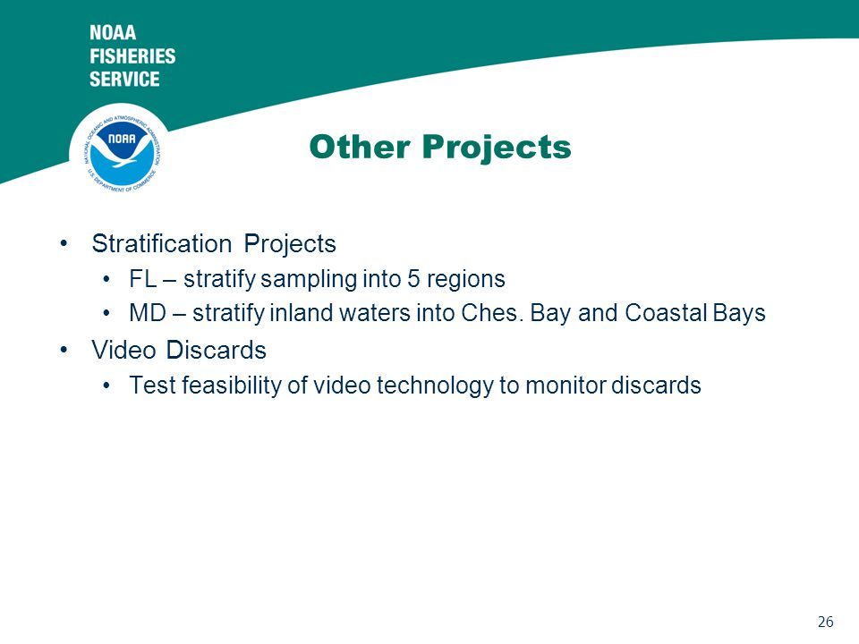 26 Other Projects Stratification Projects FL – stratify sampling into 5 regions MD – stratify inland waters into Ches.