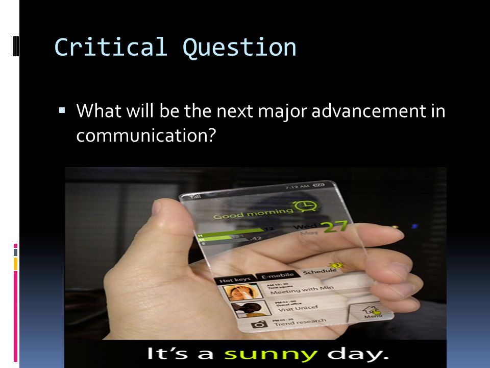Critical Question What will be the next major advancement in communication