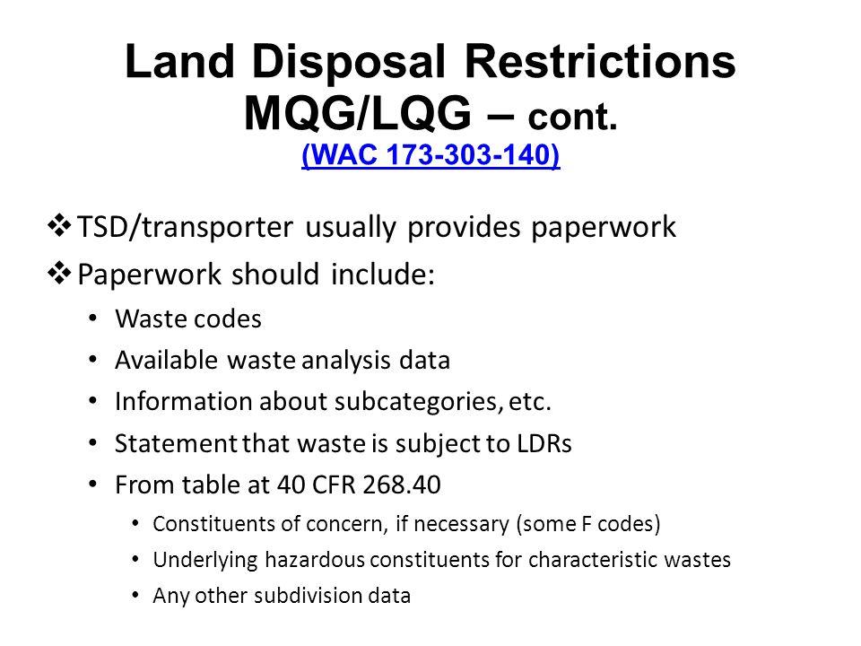 Land Disposal Restrictions MQG/LQG – cont.