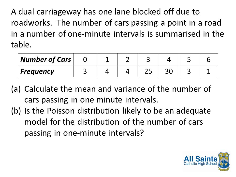A dual carriageway has one lane blocked off due to roadworks. The number of cars passing a point in a road in a number of one-minute intervals is summ