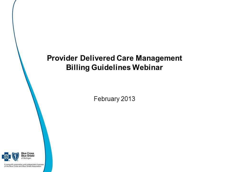 Provider Delivered Care Management Billing Guidelines Webinar February 2013