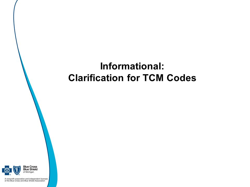 Informational: Clarification for TCM Codes