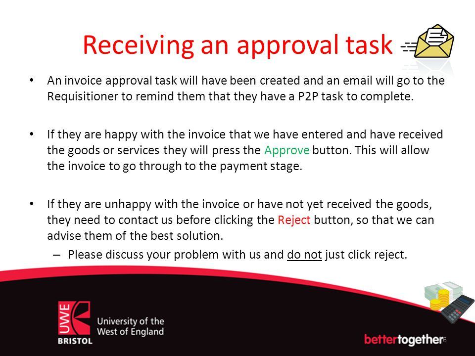 Receiving an approval task An invoice approval task will have been created and an email will go to the Requisitioner to remind them that they have a P