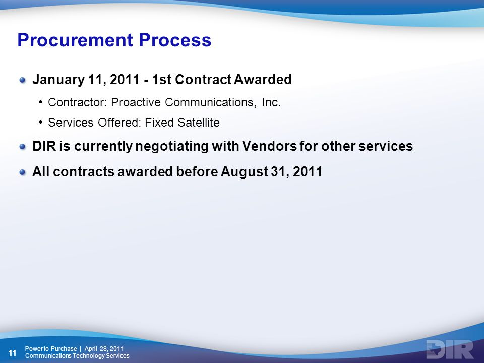 Procurement Process January 11, 2011 - 1st Contract Awarded Contractor: Proactive Communications, Inc.