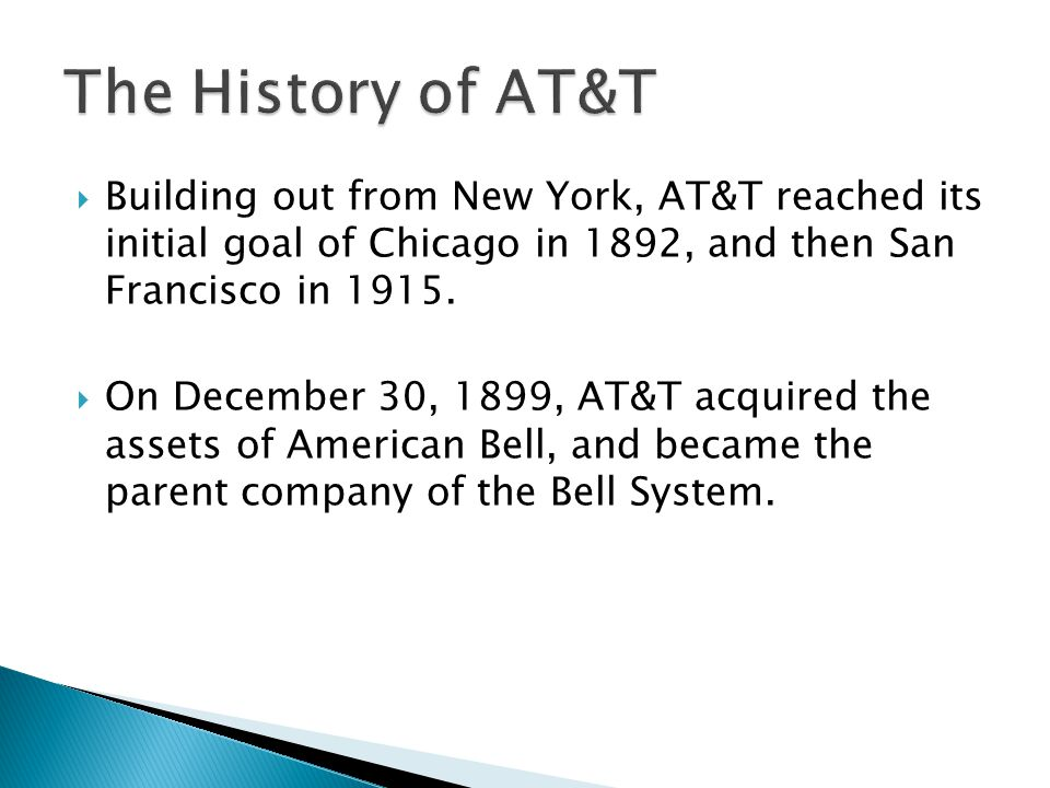 Building out from New York, AT&T reached its initial goal of Chicago in 1892, and then San Francisco in 1915.
