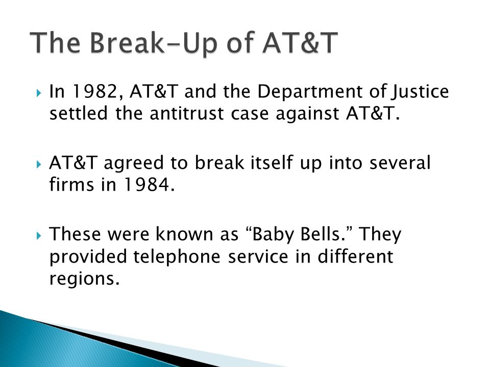 In 1982, AT&T and the Department of Justice settled the antitrust case against AT&T.