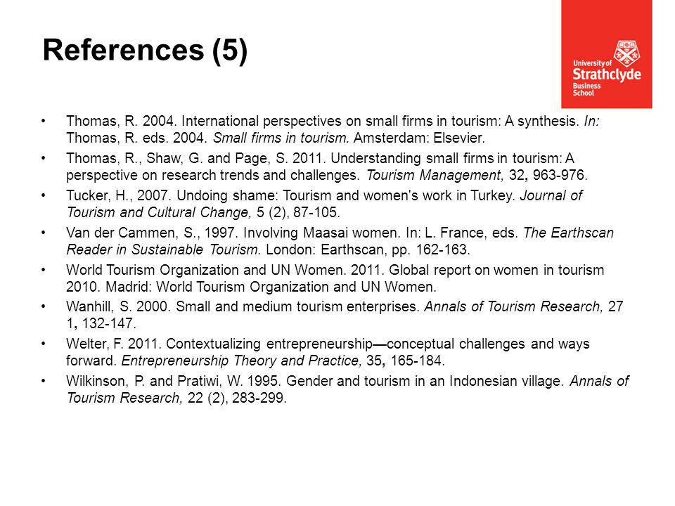 Thomas, R. 2004. International perspectives on small firms in tourism: A synthesis.