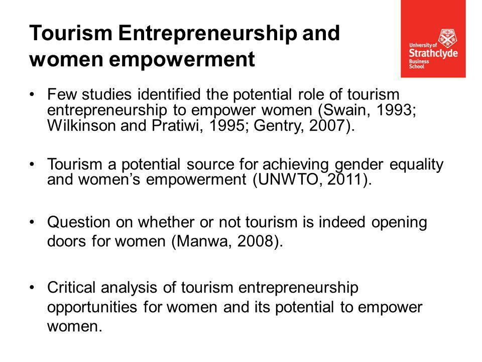 Few studies identified the potential role of tourism entrepreneurship to empower women (Swain, 1993; Wilkinson and Pratiwi, 1995; Gentry, 2007).