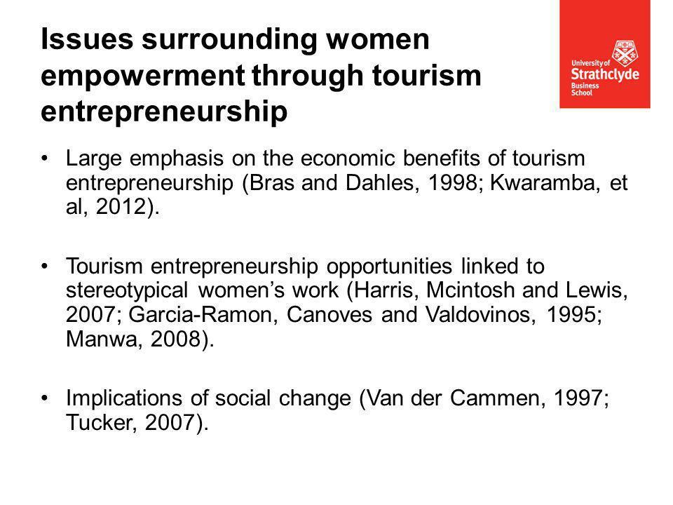 Large emphasis on the economic benefits of tourism entrepreneurship (Bras and Dahles, 1998; Kwaramba, et al, 2012).