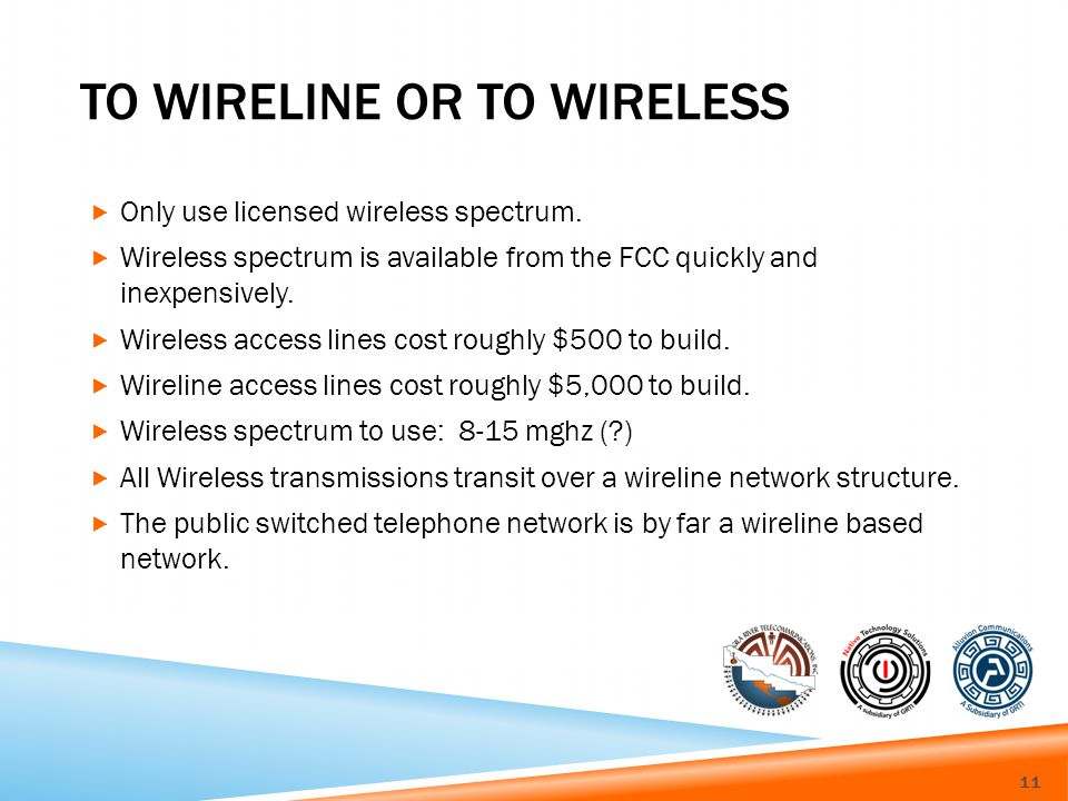 TO WIRELINE OR TO WIRELESS Only use licensed wireless spectrum.