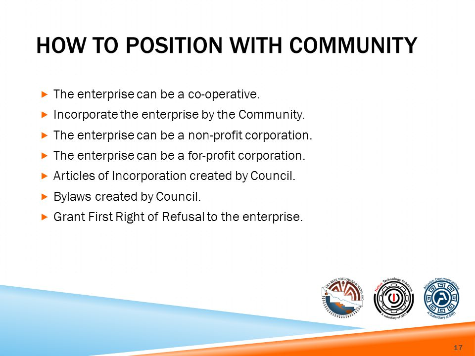 HOW TO POSITION WITH COMMUNITY The enterprise can be a co-operative.