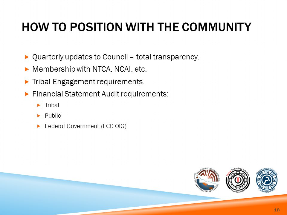HOW TO POSITION WITH THE COMMUNITY Quarterly updates to Council – total transparency.