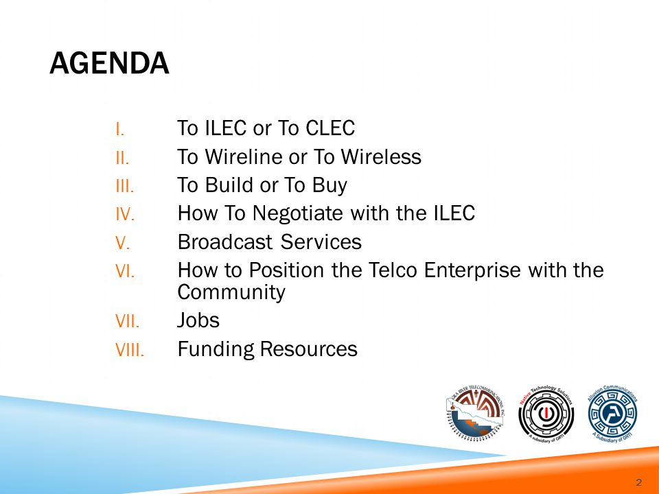 AGENDA I. To ILEC or To CLEC II. To Wireline or To Wireless III.