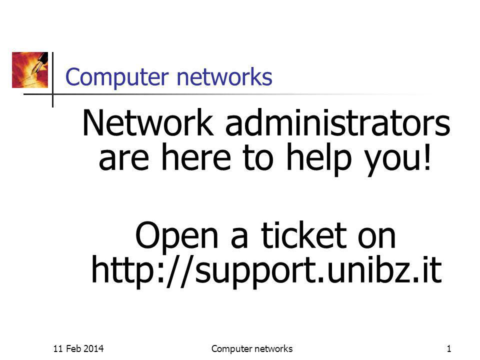 11 Feb 2014Computer networks1 Network administrators are here to help you.