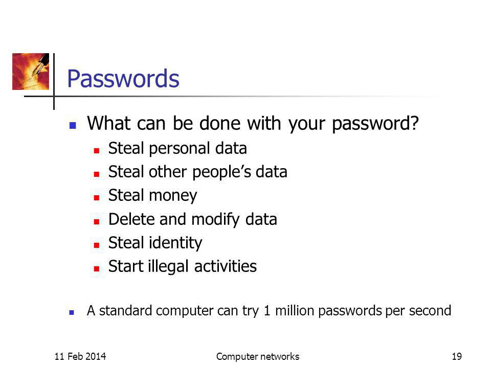 11 Feb 2014Computer networks19 Passwords What can be done with your password.