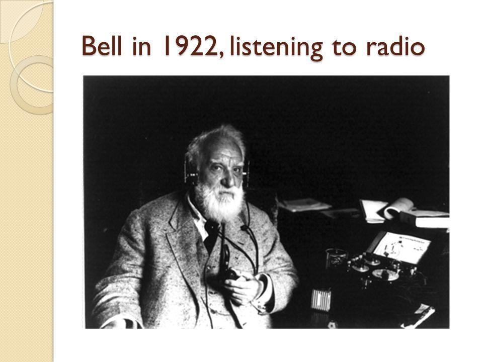 Bell in 1922, listening to radio