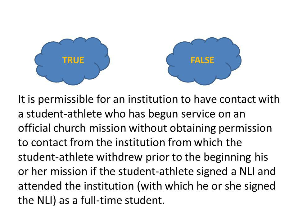 It is permissible for an institution to have contact with a student-athlete who has begun service on an official church mission without obtaining perm