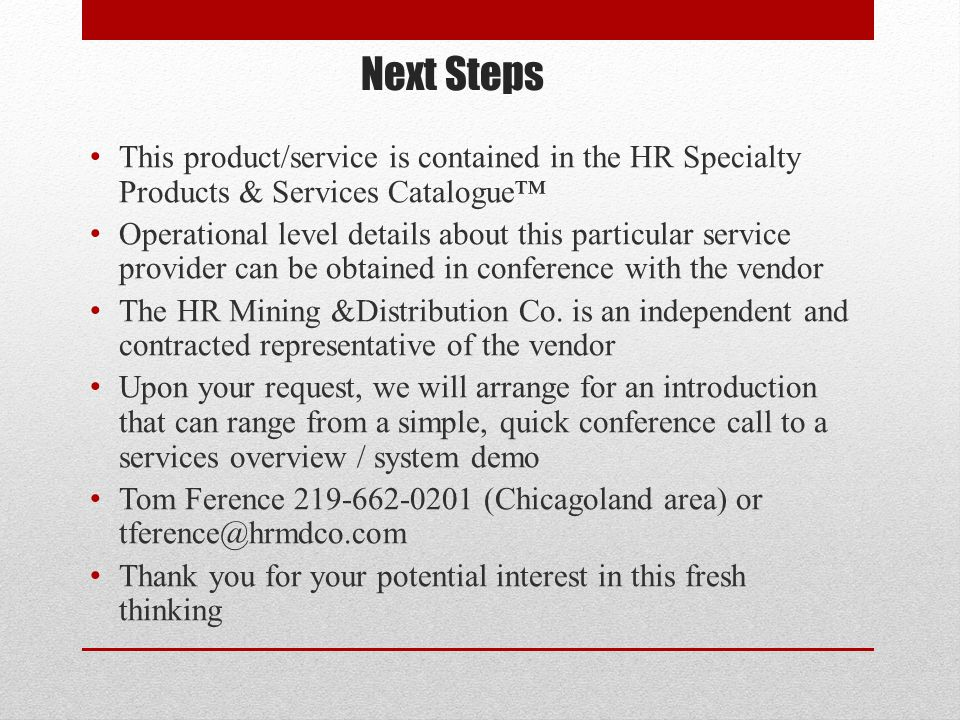 Next Steps This product/service is contained in the HR Specialty Products & Services Catalogue Operational level details about this particular service