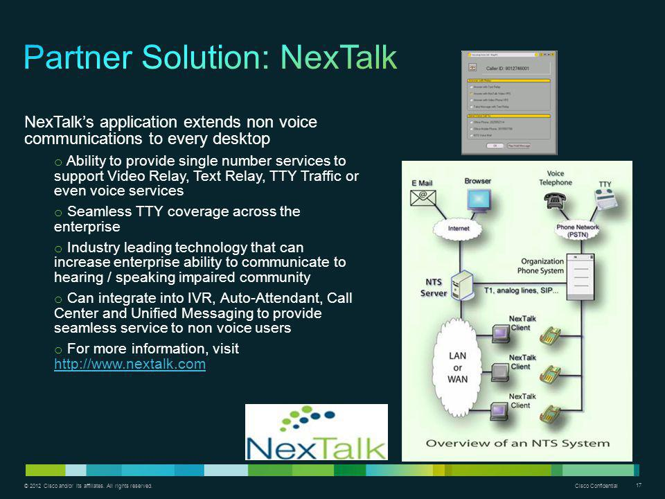 © 2012 Cisco and/or its affiliates. All rights reserved. Cisco Confidential 17 NexTalks application extends non voice communications to every desktop