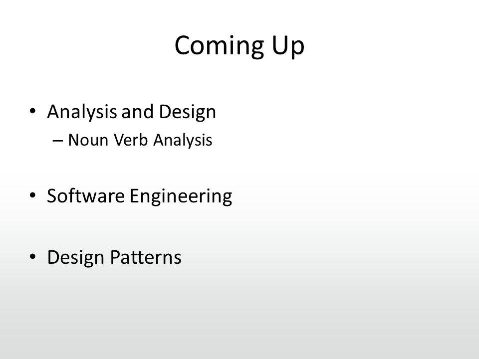 Coming Up Analysis and Design – Noun Verb Analysis Software Engineering Design Patterns