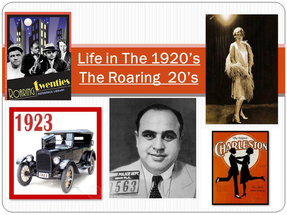Life in The 1920s The Roaring 20s